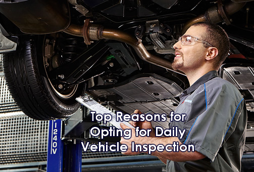 Top Reasons for Daily Vehicle Inspection